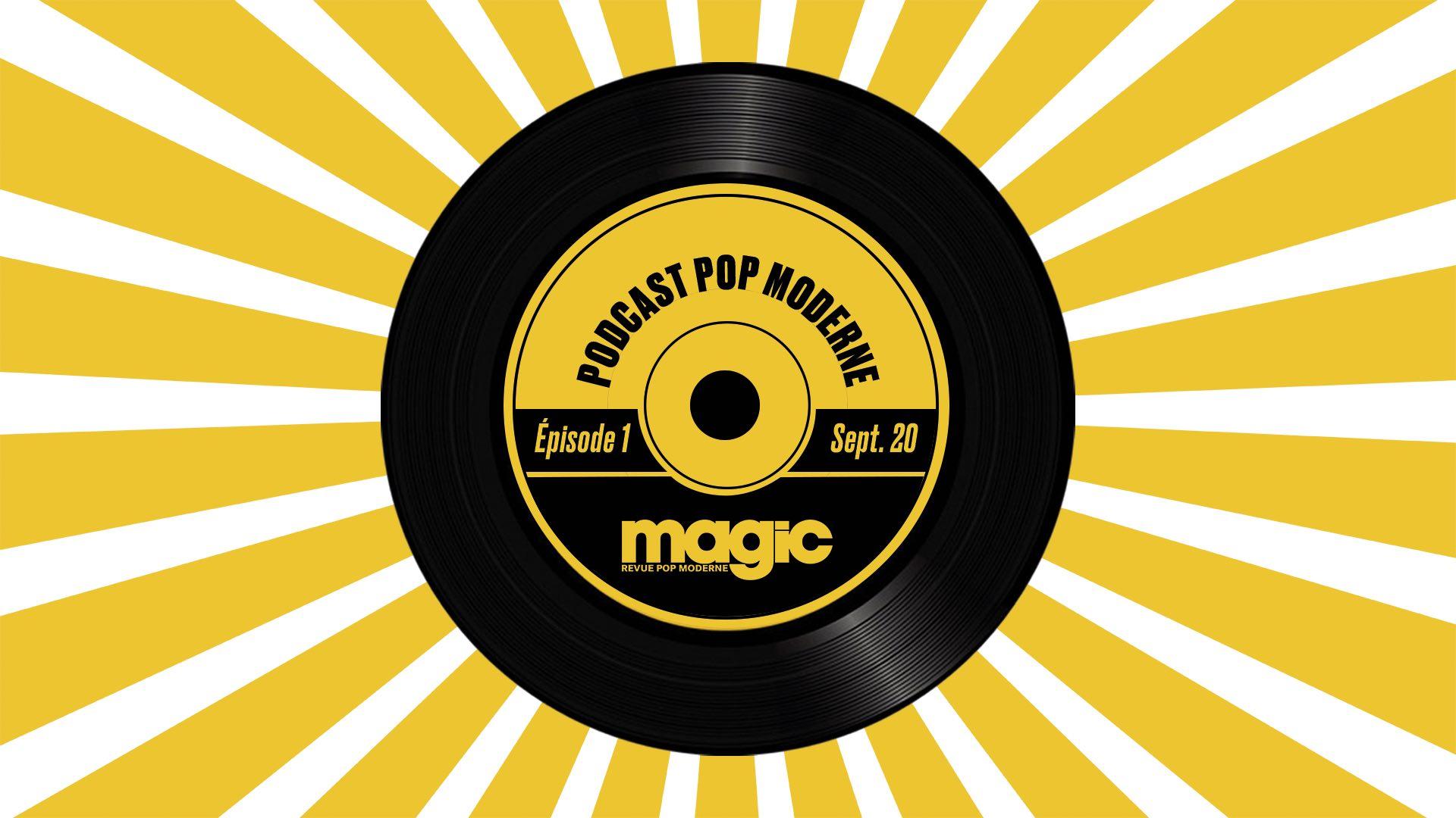 Podcast Pop moderne Magic #1