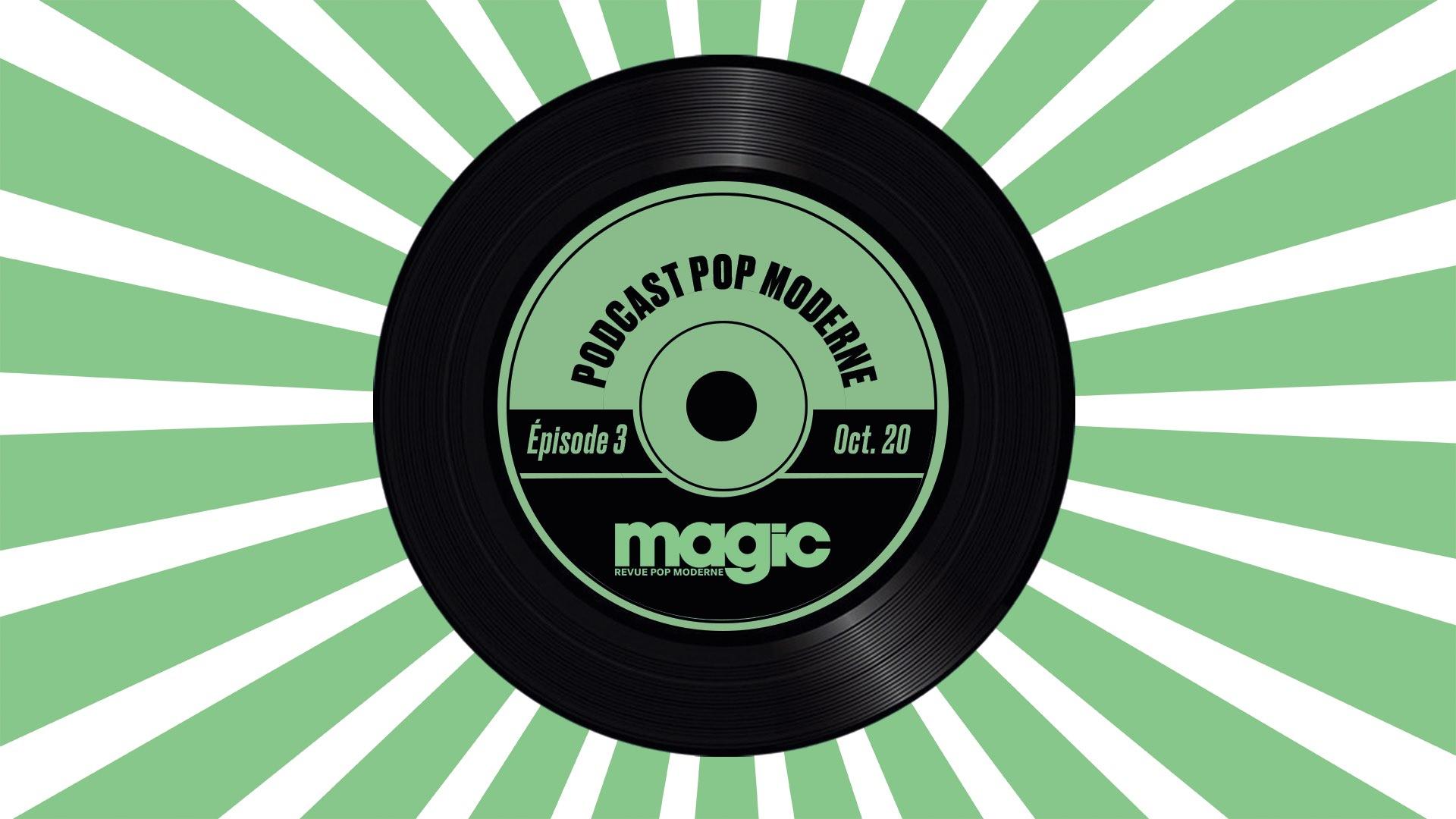 Popcast pop moderne #3 (Magic)